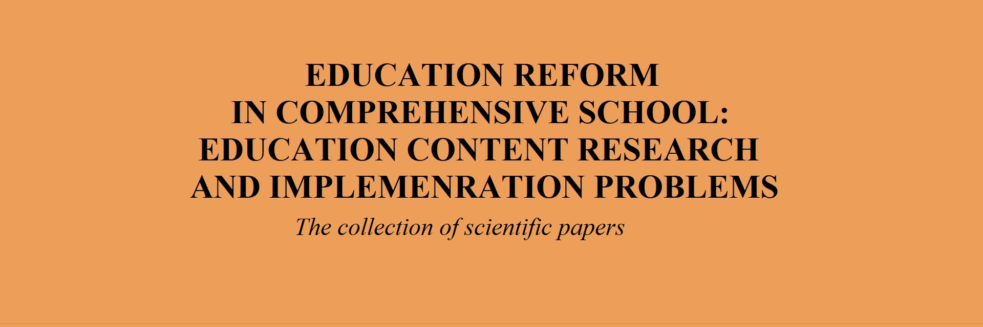 Education Reform in Comprehensive School: Education Content Research and Implementation Problems